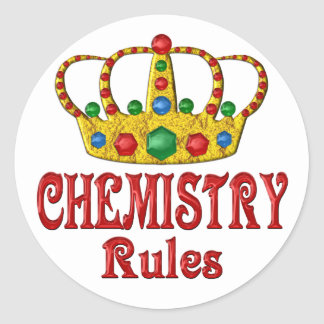 CHEMISTRY Rules Classic Round Sticker