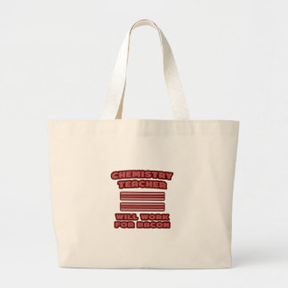 Chemistry Teacher Will Work For Bacon Tote Bags