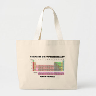Chemists Do It Periodically With Tables Jumbo Tote Bag