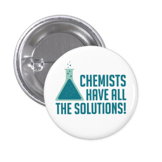 Chemists Have All The Solutions 3 Cm Round Badge