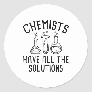 Chemists Have All The Solutions Classic Round Sticker