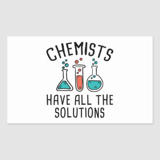 Chemists Have All The Solutions Rectangular Sticker