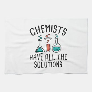 Chemists Have All The Solutions Tea Towel