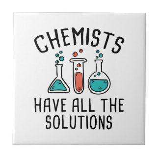 Chemists Have All The Solutions Tile
