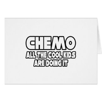 Chemo...Cool Kids Card