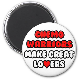 Chemo Warriors Make Great Lovers Magnet