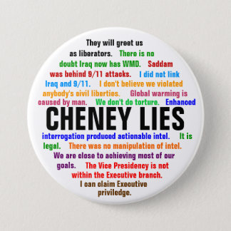 Cheney Lies 7.5 Cm Round Badge