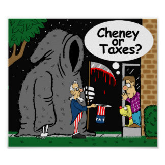 Cheney or Taxes? Print