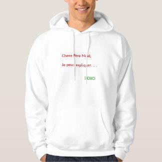 Chère Père Noël, Je peux expliquer. . .        ... Hoodie