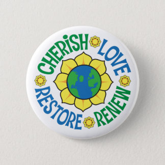 Cherish the Earth 6 Cm Round Badge
