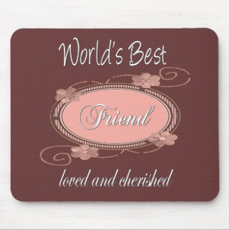 Cherished Friend Mouse Pad