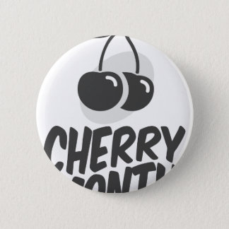 Cherry Month - Appreciation Day 6 Cm Round Badge