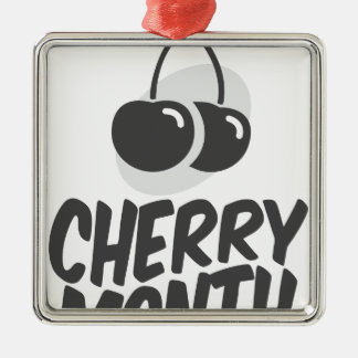 Cherry Month - Appreciation Day Metal Ornament