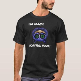 """CHESHIRE CAT """"I'M MAD!"""" ~ T-Shirt"""