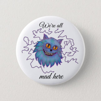 Cheshire cat we're all mad here button badge