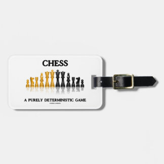 Chess A Purely Deterministic Game (Reflective Set) Luggage Tag