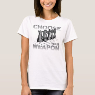 Chess Game Choose Your Weapon T-Shirt