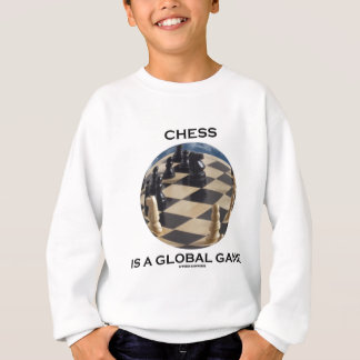Chess Is A Global Game (Chess Attitude) Sweatshirt