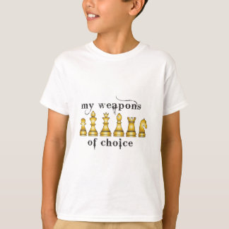 chess, my weapon of choice T-Shirt
