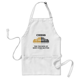 Chess The Triumph Of Mind Over Matter Standard Apron