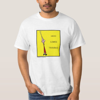 Chester Here Comes Trouble! T-Shirt