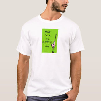 Chester Pester Chesters On! T-Shirt