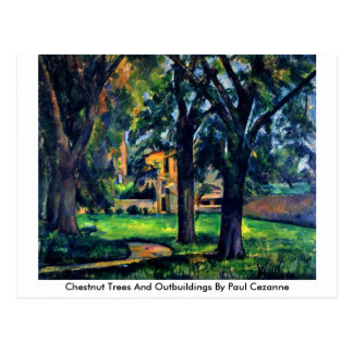 Chestnut Trees And Outbuildings By Paul Cezanne Postcard