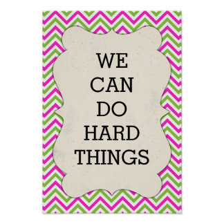 Chevron - We Can Do Hard Things - Poster