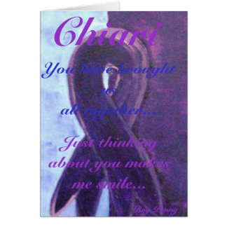 Chiari, You have brought us all toget... Greeting Card