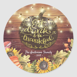 Chic Eat Drink and Be Thankful Thanksgiving Dinner Classic Round Sticker