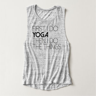Chic First I do The Yoga Then The Things Singlet