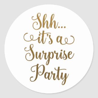 Chic Gold Shh... It's a Surprise Party Typography Classic Round Sticker
