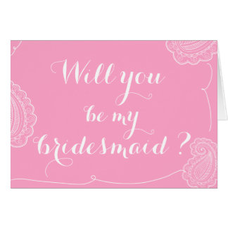 Chic Paisley Pink Will You Be My Bridesmaid? Note Card