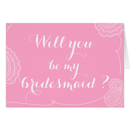 Chic Paisley Pink Will You Be My Bridesmaid? Card
