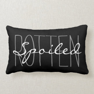 "CHIC PILLOW_""SPOILED ROTTEN"" GREY/BLACK/WHITE LUMBAR CUSHION"