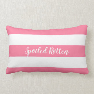 """CHIC PILLOW_  """"SPOILED ROTTEN"""" PINK/WHITE STRIPES LUMBAR CUSHION"""