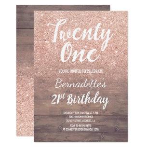 Chic Rose Gold Glitter Rustic Wood 21st Birthday Invitation