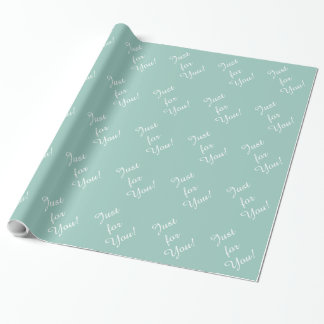 "CHIC WRAPPING PAPER_""Just for You!"" SEAFOAM"