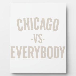 Chicago Vs Everybody Plaque