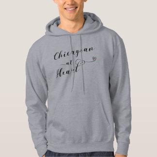 Chicagoan At Heart Hoodie, Chicago Hoodie