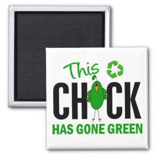 Chick Gone Green 2 Square Magnet