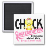 Chick Interrupted 2 Breast Cancer Square Magnet