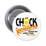 Chick Interrupted 2 MS 6 Cm Round Badge