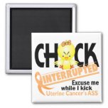 Chick Interrupted 2 Uterine Cancer Square Magnet