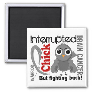 Chick Interrupted 3 Brain Cancer Fridge Magnets