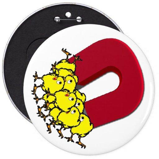 Chick Magnet 6 Cm Round Badge