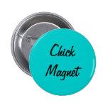 chick magnet badges