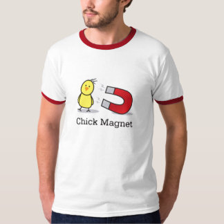 Chick Magnet Shirt