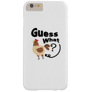 Chicken Butt  Guess What? Funny Chicken Lover Gift Barely There iPhone 6 Plus Case
