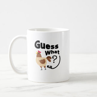 Chicken Butt  Guess What? Funny Chicken Lover Gift Coffee Mug